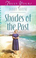 Shades of the Past (Heartsong Series) eBook