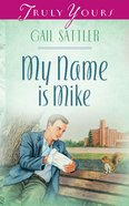 My Name is Mike (Heartsong Series)