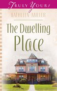 The Dwelling Place (#706 in Heartsong Series) eBook