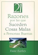 21 Razones Por Las Que Suceden Cosas Malas a Personas Buenas (Spa) (21 Reasons Bad Things Happen To Good People) eBook