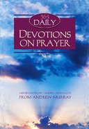 365 Daily Devotions on Prayer (365 Daily Devotions Series)