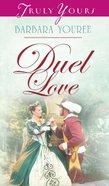 Duel Love (#668 in Heartsong Series) eBook