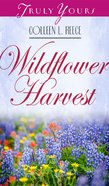 Wildflower Harvest (#02 in Heartsong Series) eBook