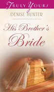 His Brother's Bride (#548 in Heartsong Series) eBook