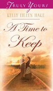 A Time to Keep (#763 in Heartsong Series) eBook