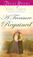 A Treasure Regained (#815 in Heartsong Series) eBook