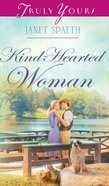 Kind-Hearted Woman (#872 in Heartsong Series) eBook