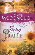 Song of the Prairie (#03 in Pioneer Promises Series)