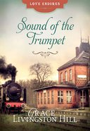 Sound of the Trumpet (#90 in Grace Livingston Hill Series) eBook