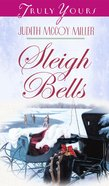 Sleigh Bells (#407 in Heartsong Series) eBook