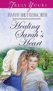 Healing Sarah's Heart (#392 in Heartsong Series) eBook