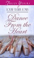 Dance From the Heart (#386 in Heartsong Series) eBook