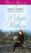 A Light Within (#280 in Heartsong Series) eBook