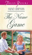 The Name Game (#361 in Heartsong Series) eBook