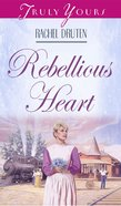 Rebellious Heart (#363 in Heartsong Series) eBook
