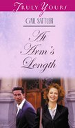 At Arms' Length (#358 in Heartsong Series) eBook