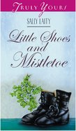 Little Shoes and Mistletoe (#355 in Heartsong Series)