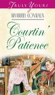 Courtin' Patience (#351 in Heartsong Series) eBook