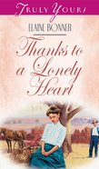 Thanks to a Lonely Heart (#347 in Heartsong Series) eBook