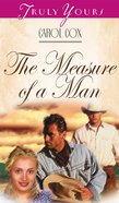 The Measure of a Man (#344 in Heartsong Series) eBook