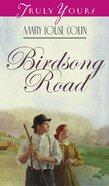 Birdsong Road (#339 in Heartsong Series) eBook