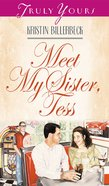 Meet My Sister Tess (#329 in Heartsong Series)