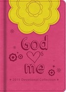 God Hearts Me 2015 Devotional Collection eBook
