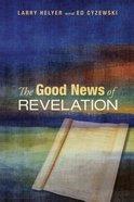 The Good News of Revelation eBook