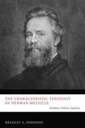 The Characteristic Theology of Herman Melville eBook