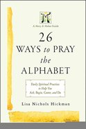 26 Ways to Pray the Alphabet Paperback