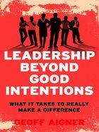 Leadership Beyond Good Intentions eBook