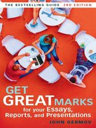 Get Great Marks For Your Essays, Reports, and Presentations eBook