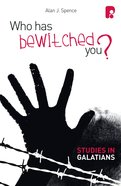 Who Has Bewitched You? a Study in Galatians eBook