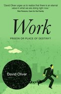 Work: Prison Or Place of Destiny eBook