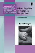 Infant Baptism in Historical Perspective (Studies In Christian History And Thought Series) eBook