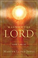 Magnify the Lord: Luke 1:46-55 eBook