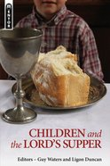 Children and the Lord's Supper: Let a Man Examine Himself (Mentor Series) eBook