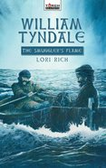 William Tyndale, the Smuggler's Flame (Torchbearers Series)