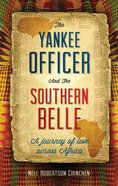 The Yankee Officer and the Southern Belle eBook
