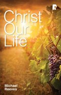 Christ Our Life eBook