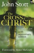 The Cross of Christ (With Study Guide)