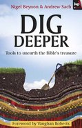 Dig Deeper: Tools to Unearth the Bible's Treasure eBook