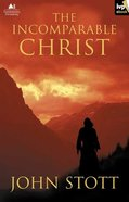 The Incomparable Christ eBook