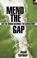 Mend the Gap: Can the Church Reconnect the Generations? eBook