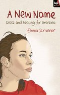 A New Name: Grace and Healing For Anorexia eBook