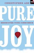 Pure Joy: Rediscover Your Conscience eBook