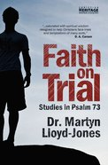 Faith on Trial: Psalm 73 eBook