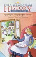 Ten Girls Who Made History (Lightkeepers Series)