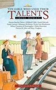 Ten Girls Who Used Their Talents (Lightkeepers Series) eBook