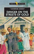Adoniram Judson - Danger on the Streets of Gold (Trail Blazers Series) eBook